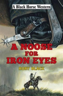 A Noose for Iron Eyes, Hardback Book