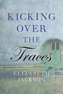 Kicking Over the Traces, Hardback Book