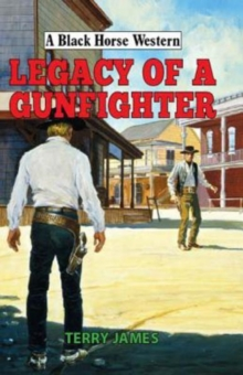 Legacy of a Gunfighter, Hardback Book