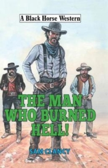 The Man Who Burned Hell!, Hardback Book