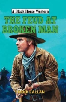 The Feud at Broken Man, Hardback Book