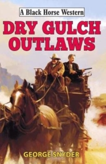 Dry Gulch Outlaws, Hardback Book