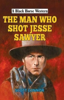The Man Who Shot Jesse Sawyer, Hardback Book