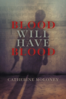Blood Will Have Blood, Hardback Book