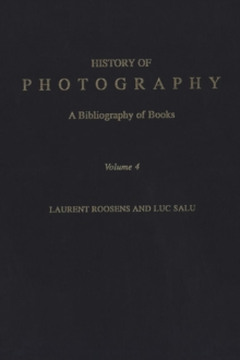 History of Photography : A Bibliography of Books v. 4, Hardback Book