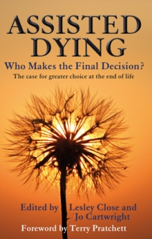 Assisted Dying : Who Makes the Final Choice?, Paperback / softback Book