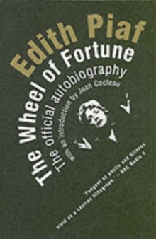 Edith Piaf : The Wheel of Fortune: the Official Autobiography, Paperback Book