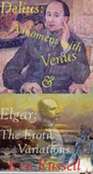 Elgar : The Erotic Variations and Delius: A Moment with Venus, Paperback / softback Book