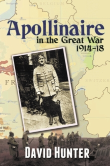 Apollinaire in the Great War, 1914-18, Paperback / softback Book