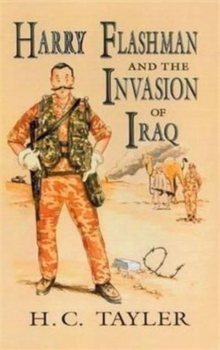 Harry Flashman and the Invasion of Iraq, Hardback Book