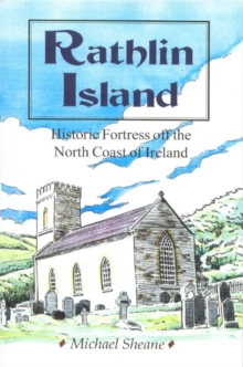 Rathlin Island : Historic Fortress off the North Coast of Ireland, Paperback Book
