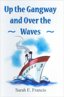 Up the Gangway and Over the Waves, Paperback Book