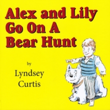 Alex and Lily Go on a Bear Hunt, Hardback Book