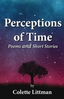 Perceptions of Time : Poems and Short Stories, Paperback / softback Book