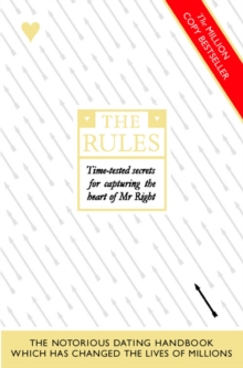 The Rules : How to Capture the Heart of Mr Right, Paperback Book