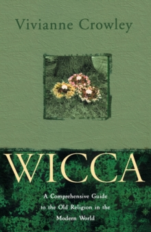 Wicca : A Comprehensive Guide to the Old Religion in the Modern World, Paperback / softback Book