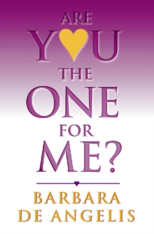 Are You the One for Me? : How to Have the Relationship You'Ve Always Wanted, Paperback Book