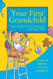 Your First Grandchild : Useful, Touching and Hilarious Guide for First-Time Grandparents, Paperback / softback Book