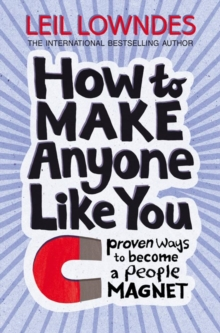 How to Make Anyone Like You : Proven Ways to Become a People Magnet, Paperback Book