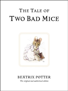 The Tale of Two Bad Mice : The original and authorized edition, Hardback Book