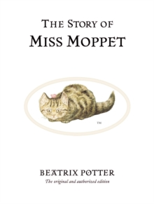 The Story of Miss Moppet : The original and authorized edition, Hardback Book