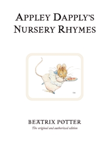 Appley Dapply's Nursery Rhymes : The original and authorized edition, Hardback Book
