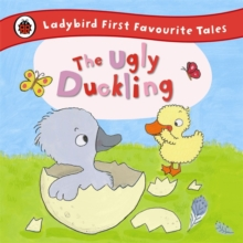 The Ugly Duckling: Ladybird First Favourite Tales, Hardback Book