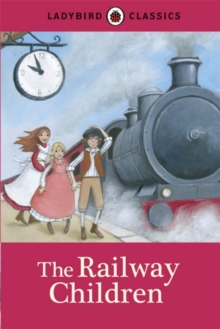 Ladybird Classics: The Railway Children, Hardback Book