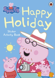 Peppa Pig: Happy Holiday Sticker Activity Book, Paperback Book