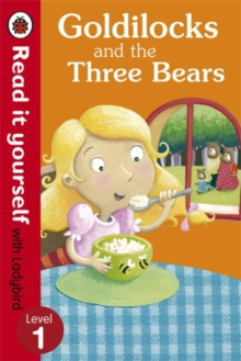 Goldilocks and the Three Bears - Read it Yourself with Ladybird : Level 1, Paperback Book