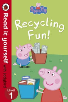 Peppa Pig: Recycling Fun - Read it Yourself with Ladybird : Level 1, Paperback Book