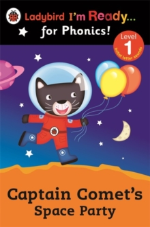 Captain Comet's Space Party Ladybird I'm Ready for Phonics: Level 1, Paperback Book