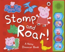 Peppa Pig: Stomp and Roar!, Board book Book