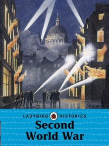 Ladybird Histories: Second World War, Paperback / softback Book