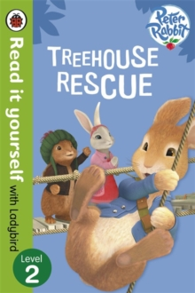 Peter Rabbit: Treehouse Rescue - Read it Yourself with Ladybird : Level 2, Paperback Book
