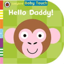 Baby Touch: Hello, Daddy!, Board book Book