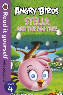 Angry Birds: Stella and the Egg Tree - Read it Yourself with Ladybird, Paperback Book