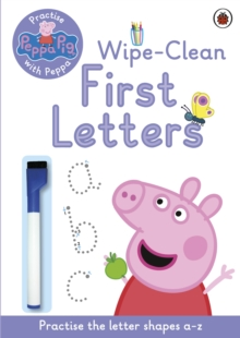 Peppa Pig: Practise with Peppa: Wipe-Clean First Letters, Paperback Book