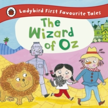 The Wizard of Oz: Ladybird First Favourite Tales, Hardback Book