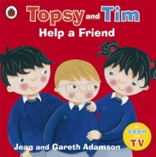 Topsy and Tim: Help a Friend, Paperback / softback Book