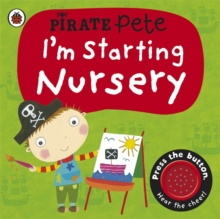 I'm Starting Nursery: a Pirate Pete Book, Board book Book
