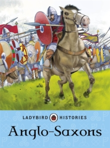 Ladybird Histories: Anglo-Saxons, Paperback Book