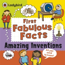 Amazing Inventions: Ladybird First Fabulous Facts, Paperback Book
