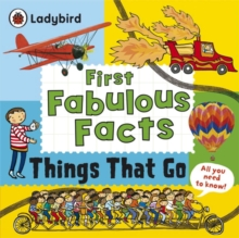 Things That Go: Ladybird First Fabulous Facts, Paperback Book