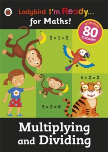 Multiplying and Dividing: Ladybird I'm Ready for Maths Sticker Workbook, Paperback Book