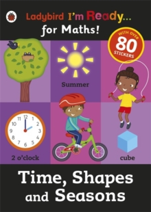 Time, Shapes and Seasons: Ladybird I'm Ready for Maths sticker workbook, Paperback / softback Book