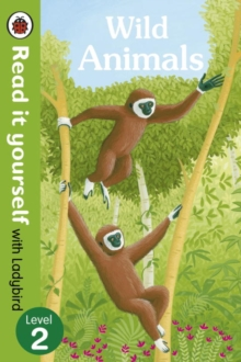 Wild Animals - Read it yourself with Ladybird: Level 2 (non-fiction), Paperback / softback Book