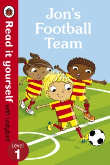 Jon's Football Team - Read it Yourself with Ladybird : Level 1, Paperback Book