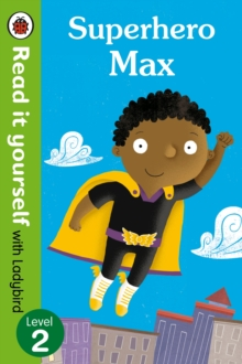 Superhero Max- Read it yourself with Ladybird: Level 2, Paperback Book