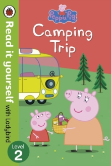 Peppa Pig: Camping Trip - Read it Yourself with Ladybird : Level 2, Paperback Book